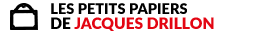 Les petits papiers de Jacques Drillon